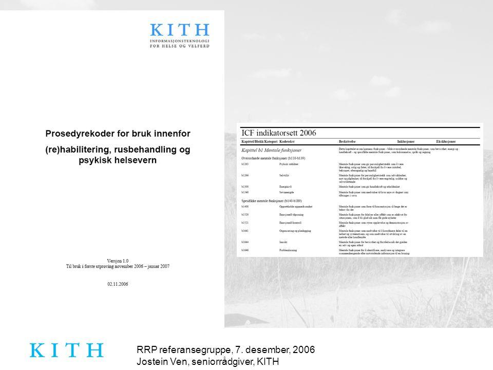 RRP referansegruppe, 7. desember, 2006 Jostein Ven, seniorrådgiver, KITH