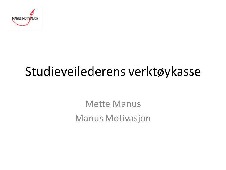 Studieveilederens verktøykasse Mette Manus Manus Motivasjon
