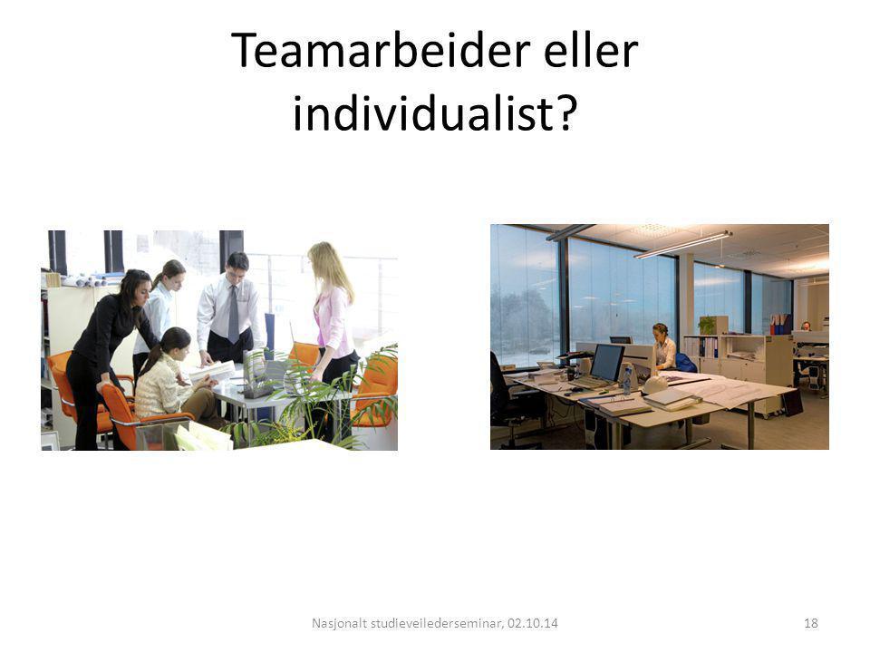 Teamarbeider eller individualist? Nasjonalt studieveilederseminar, 02.10.1418