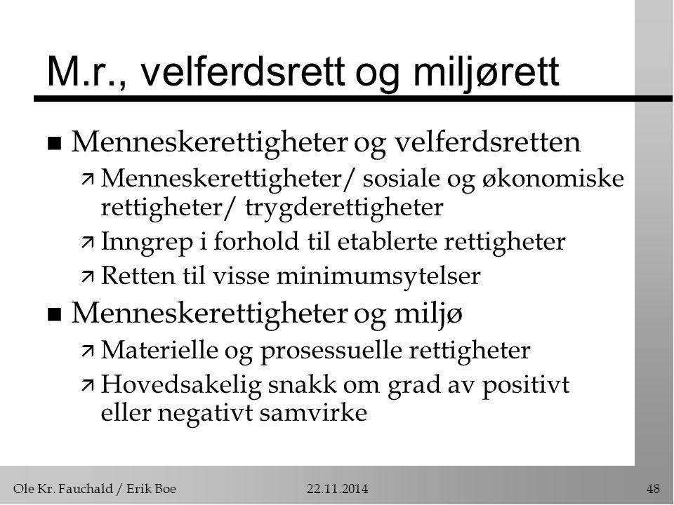 Ole Kr. Fauchald / Erik Boe22.11.201448 M.r., velferdsrett og miljørett n Menneskerettigheter og velferdsretten ä Menneskerettigheter/ sosiale og økon