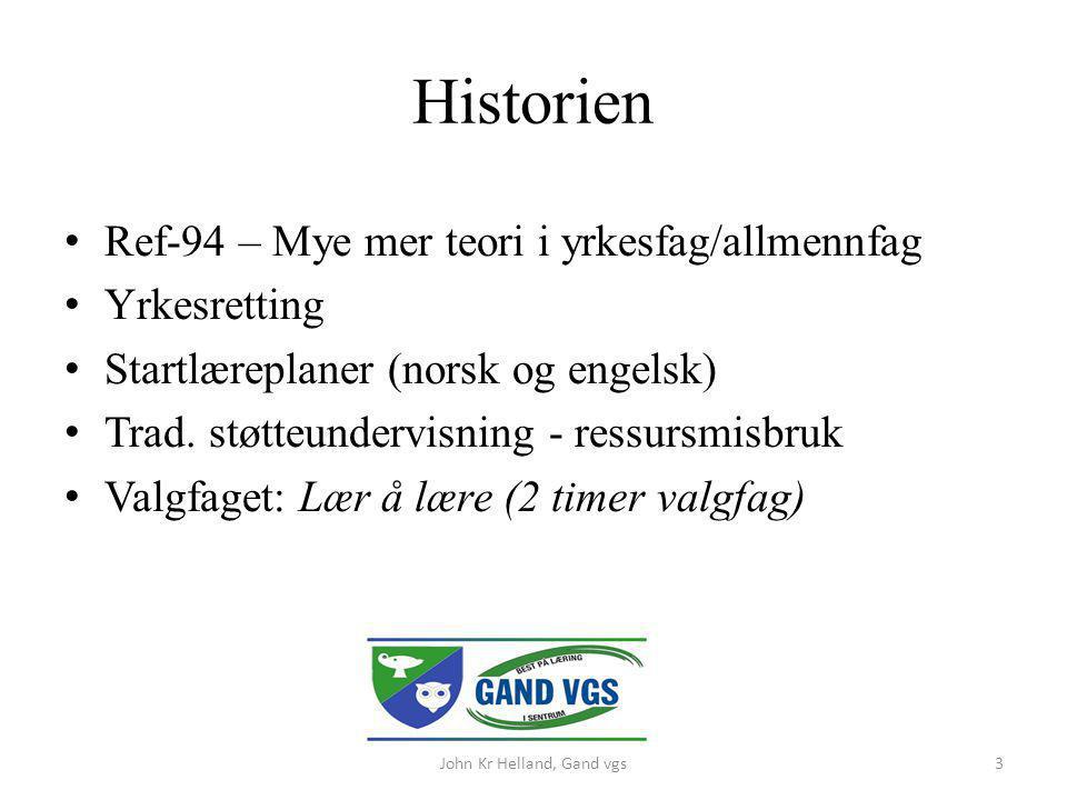 Historien Ref-94 – Mye mer teori i yrkesfag/allmennfag Yrkesretting Startlæreplaner (norsk og engelsk) Trad. støtteundervisning - ressursmisbruk Valgf