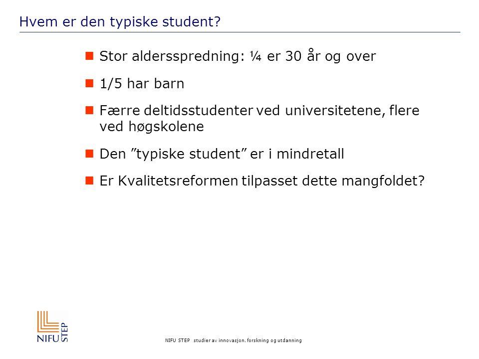 NIFU STEP studier av innovasjon, forskning og utdanning Hvem er den typiske student.