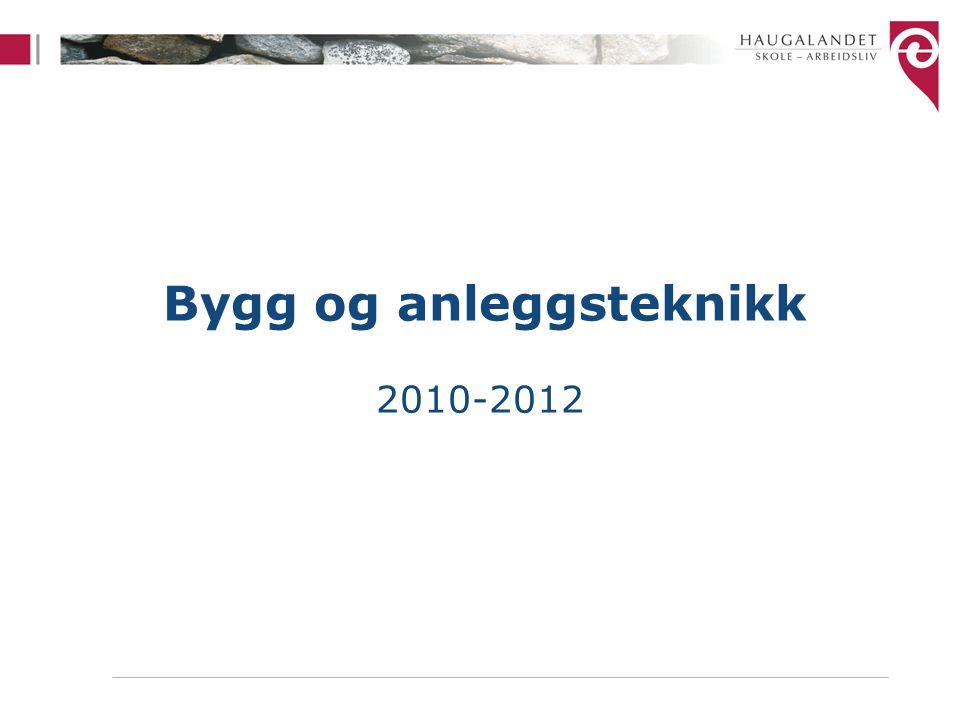 Bygg og anleggsteknikk 2010-2012
