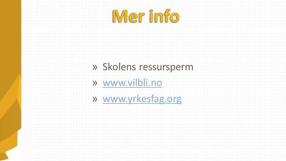 » Skolens ressursperm » www.vilbli.no www.vilbli.no » www.yrkesfag.org www.yrkesfag.org
