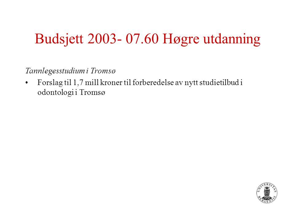 Budsjett 2003- 07.60 Høgre utdanning Tannlegesstudium i Tromsø Forslag til 1,7 mill kroner til forberedelse av nytt studietilbud i odontologi i Tromsø