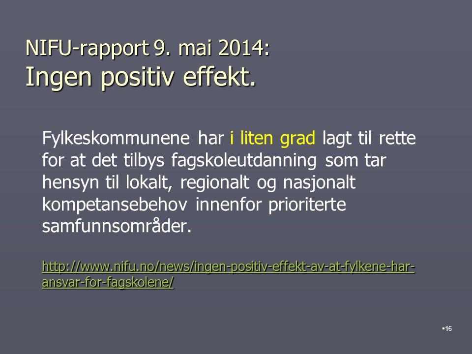 NIFU-rapport 9. mai 2014: Ingen positiv effekt. Fylkeskommunene har i liten grad lagt til rette for at det tilbys fagskoleutdanning som tar hensyn til