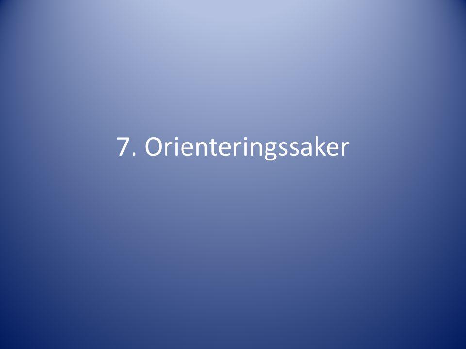 7. Orienteringssaker