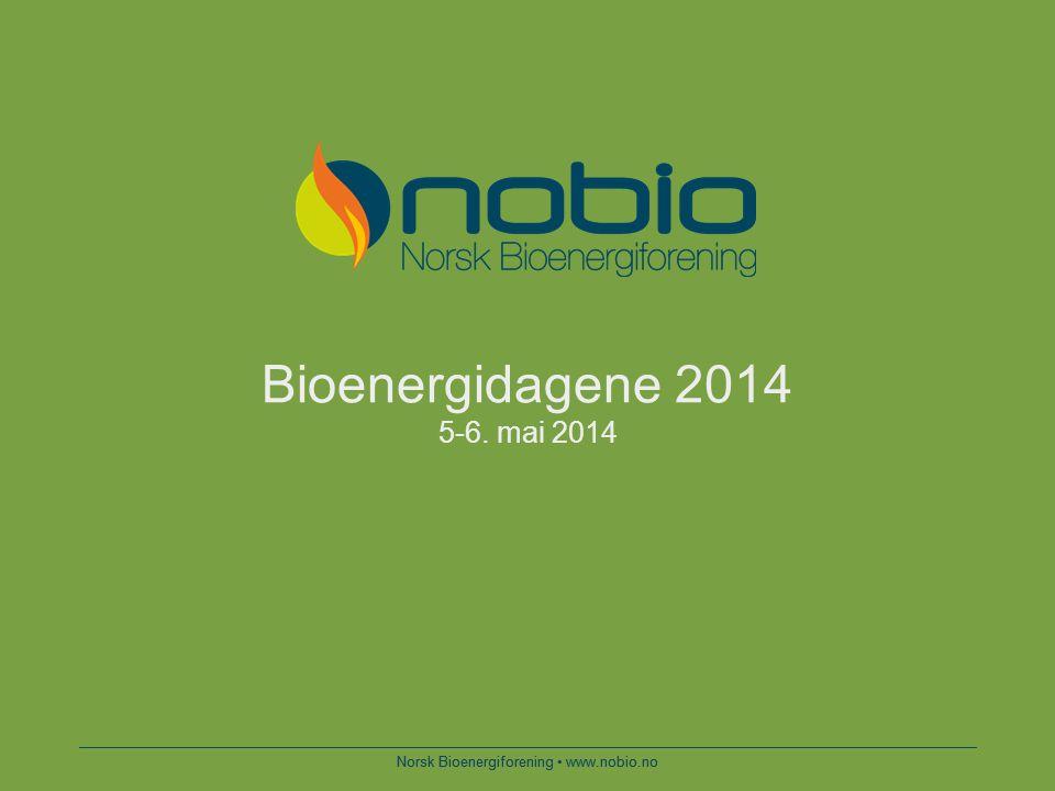 Norsk Bioenergiforening www.nobio.no Bioenergidagene 2014 5-6. mai 2014