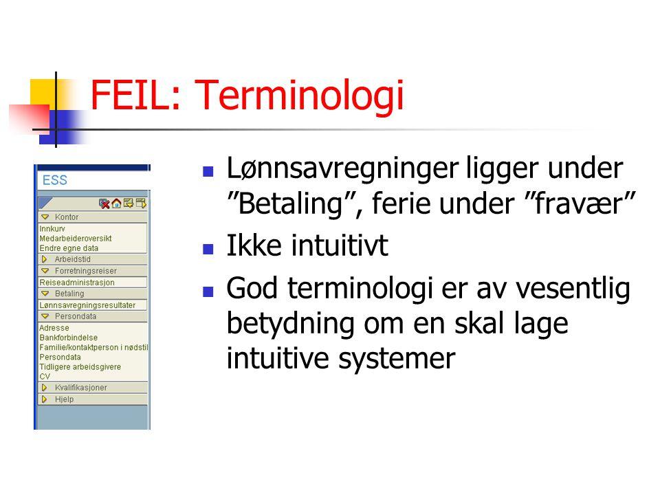 """FEIL: Terminologi Lønnsavregninger ligger under """"Betaling"""", ferie under """"fravær"""" Ikke intuitivt God terminologi er av vesentlig betydning om en skal l"""