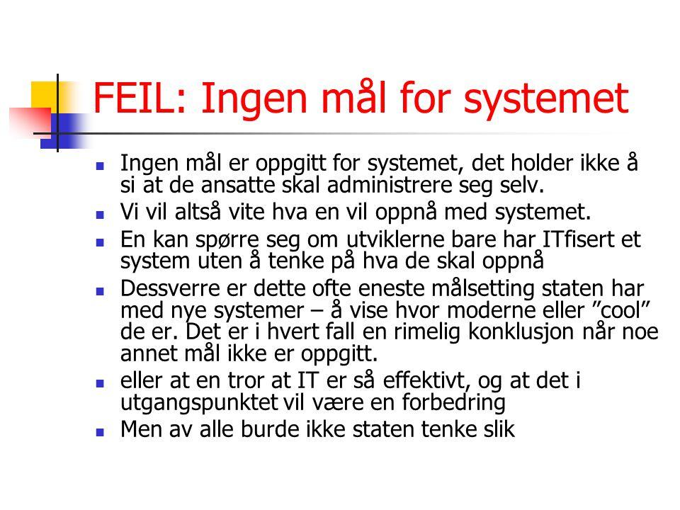 FEIL: Ingen mål for systemet Ingen mål er oppgitt for systemet, det holder ikke å si at de ansatte skal administrere seg selv.