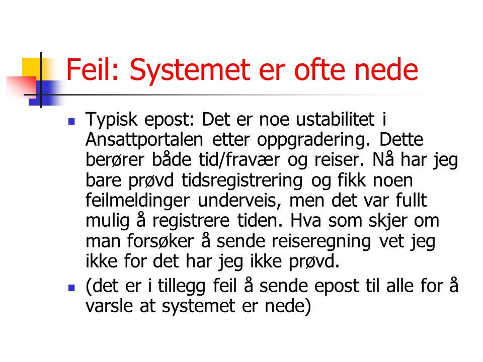 Feil: Systemet er ofte nede Typisk epost: Det er noe ustabilitet i Ansattportalen etter oppgradering.