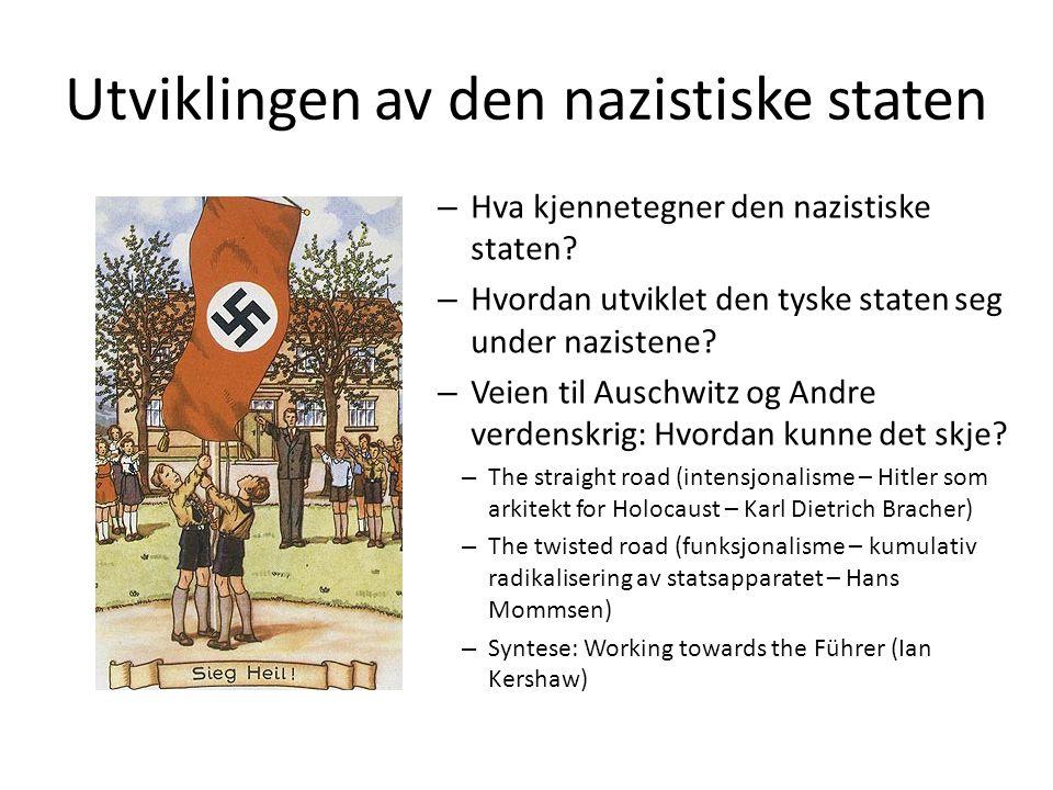 Utviklingen av den nazistiske staten – Hva kjennetegner den nazistiske staten? – Hvordan utviklet den tyske staten seg under nazistene? – Veien til Au