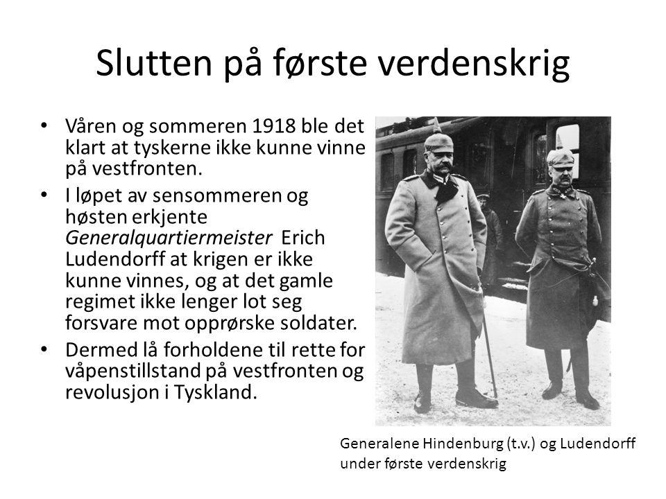 Slutten på første verdenskrig Våren og sommeren 1918 ble det klart at tyskerne ikke kunne vinne på vestfronten. I løpet av sensommeren og høsten erkje