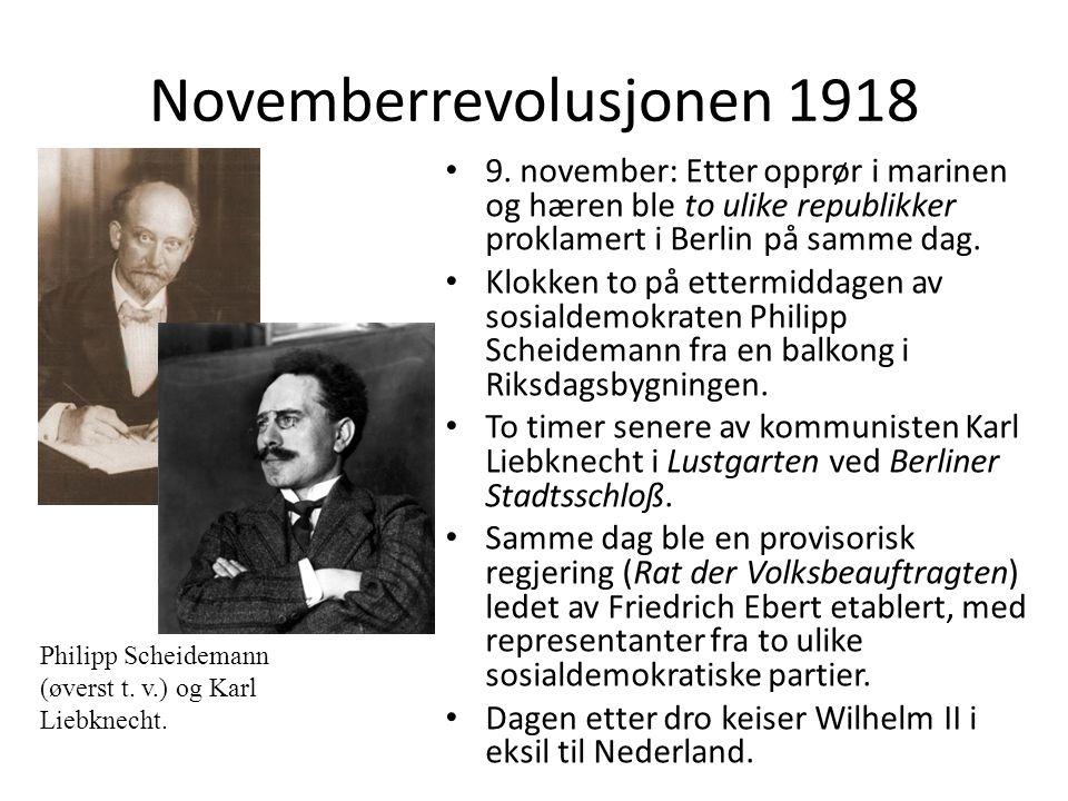 Novemberrevolusjonen 1918 9. november: Etter opprør i marinen og hæren ble to ulike republikker proklamert i Berlin på samme dag. Klokken to på etterm