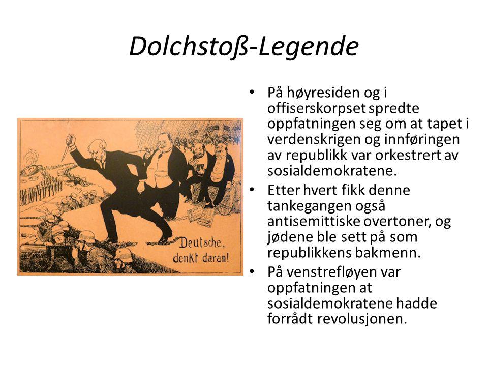 Dolchstoß-Legende På høyresiden og i offiserskorpset spredte oppfatningen seg om at tapet i verdenskrigen og innføringen av republikk var orkestrert a