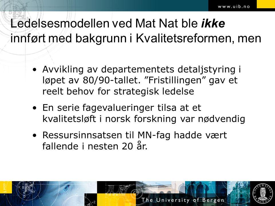 Ledelsesmodellen ved Mat Nat ble ikke innført med bakgrunn i Kvalitetsreformen, men Avvikling av departementets detaljstyring i løpet av 80/90-tallet.