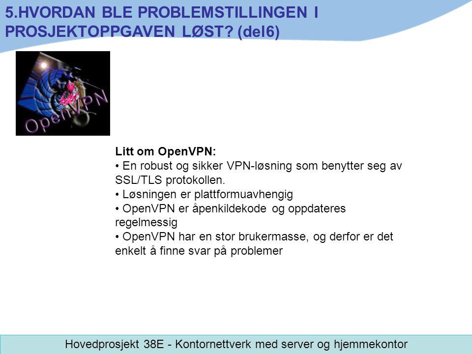 Litt om OpenVPN: En robust og sikker VPN-løsning som benytter seg av SSL/TLS protokollen. Løsningen er plattformuavhengig OpenVPN er åpenkildekode og