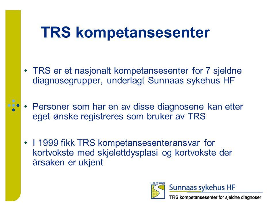 TRS er et nasjonalt kompetansesenter for 7 sjeldne diagnosegrupper, underlagt Sunnaas sykehus HF Personer som har en av disse diagnosene kan etter ege