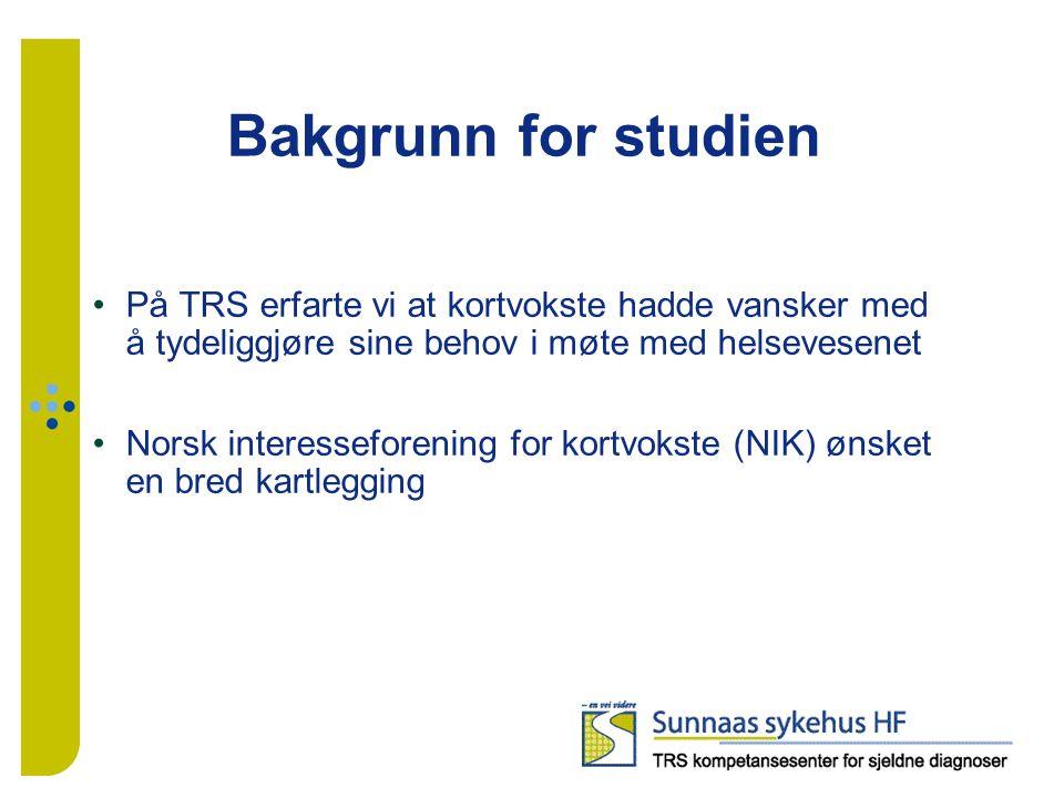 Bakgrunn for studien På TRS erfarte vi at kortvokste hadde vansker med å tydeliggjøre sine behov i møte med helsevesenet Norsk interesseforening for k
