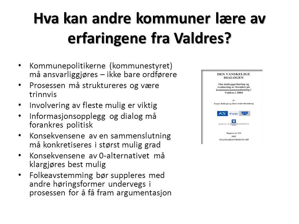 Hva kan andre kommuner lære av erfaringene fra Valdres? Kommunepolitikerne (kommunestyret) må ansvarliggjøres – ikke bare ordførere Prosessen må struk