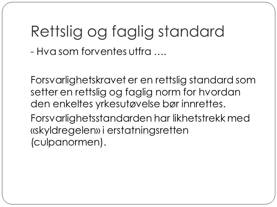 Rettslig og faglig standard - Hva som forventes utfra ….