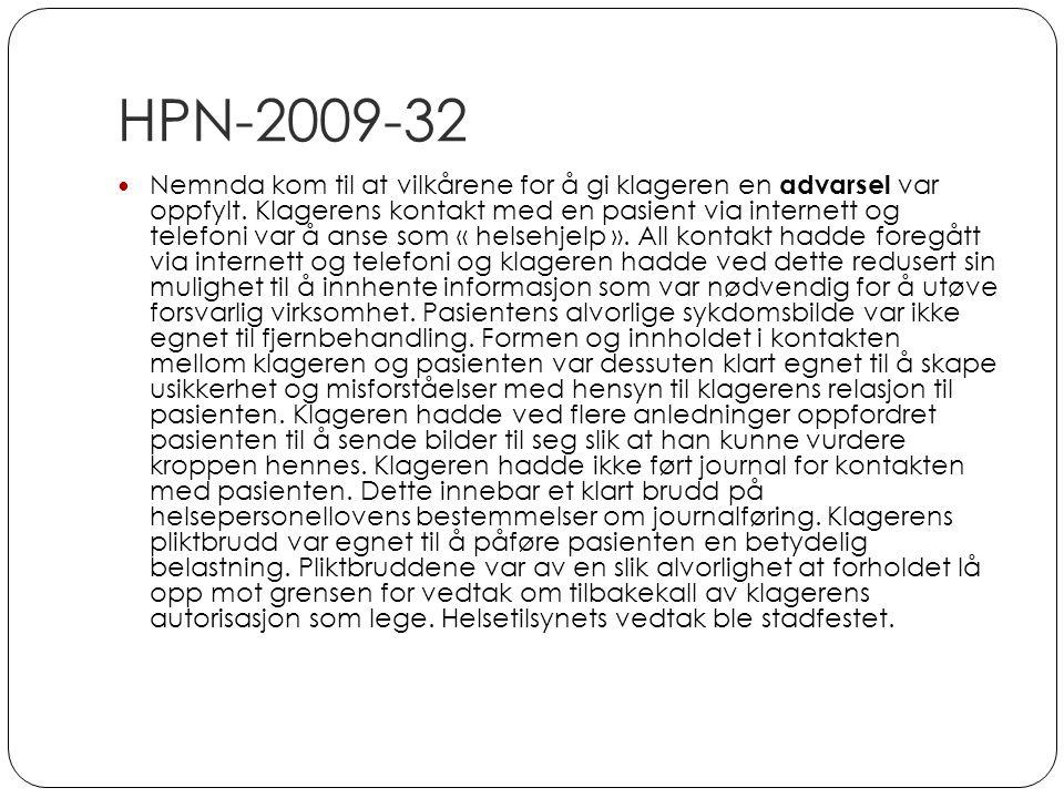 HPN-2009-32 Nemnda kom til at vilkårene for å gi klageren en advarsel var oppfylt. Klagerens kontakt med en pasient via internett og telefoni var å an