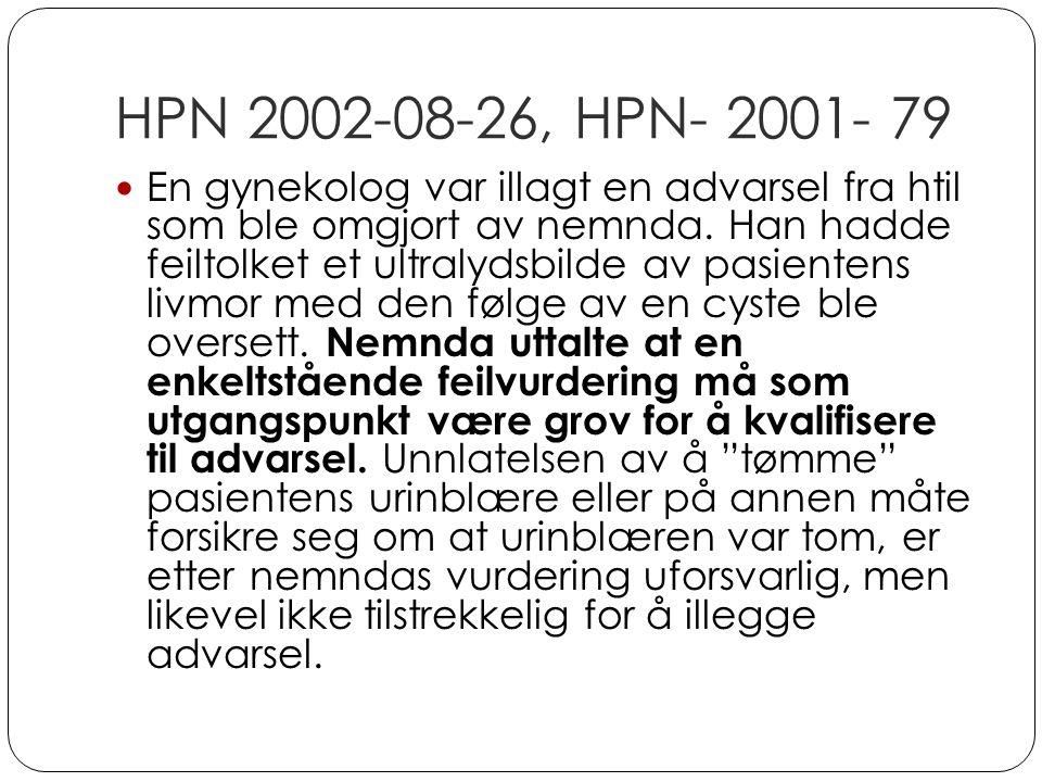 HPN 2002-08-26, HPN- 2001- 79 En gynekolog var illagt en advarsel fra htil som ble omgjort av nemnda. Han hadde feiltolket et ultralydsbilde av pasien