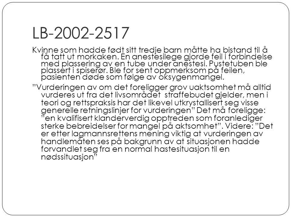 LB-2002-2517 Kvinne som hadde født sitt tredje barn måtte ha bistand til å få tatt ut morkaken. En anestesilege gjorde feil i forbindelse med plasseri