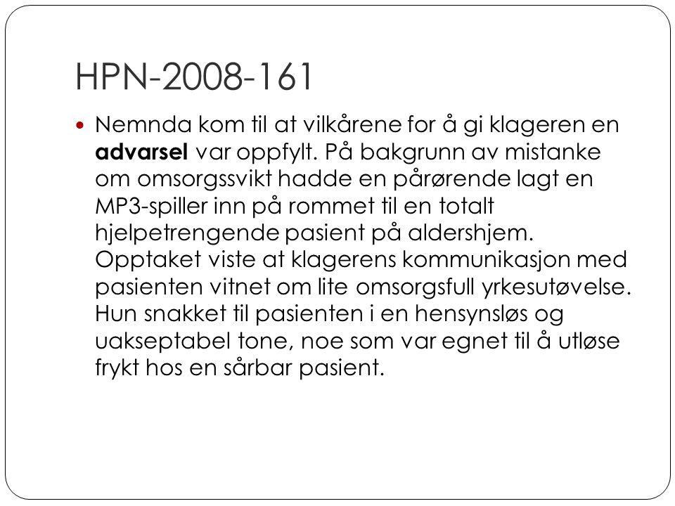 HPN-2008-161 Nemnda kom til at vilkårene for å gi klageren en advarsel var oppfylt. På bakgrunn av mistanke om omsorgssvikt hadde en pårørende lagt en