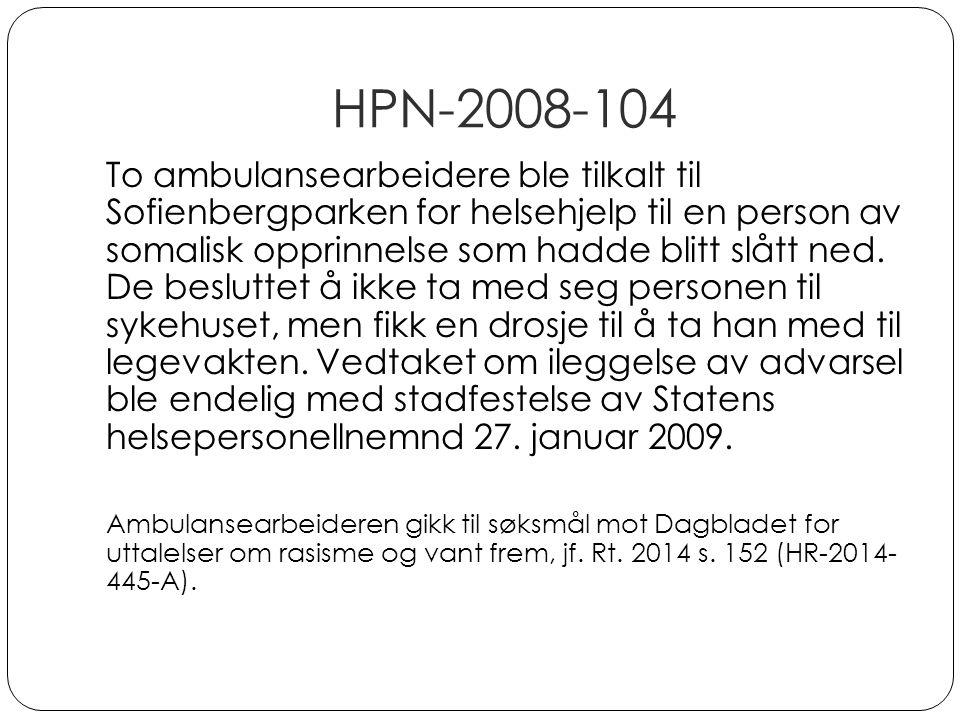HPN-2008-104 To ambulansearbeidere ble tilkalt til Sofienbergparken for helsehjelp til en person av somalisk opprinnelse som hadde blitt slått ned. De