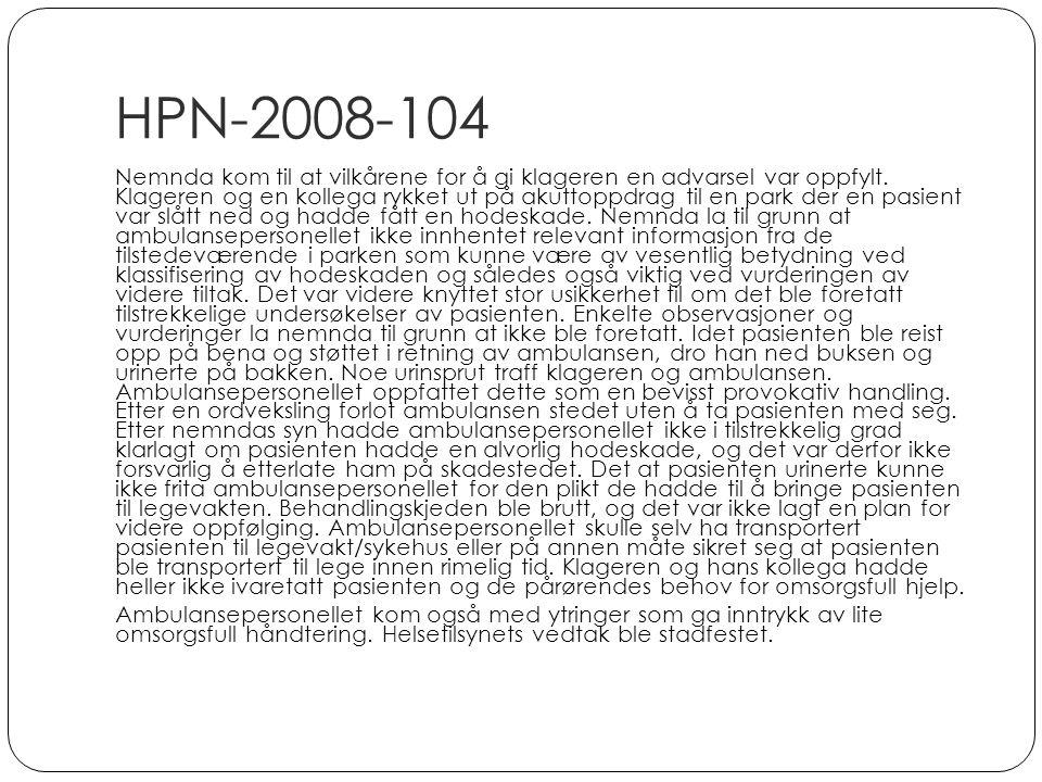 HPN-2008-104 Nemnda kom til at vilkårene for å gi klageren en advarsel var oppfylt. Klageren og en kollega rykket ut på akuttoppdrag til en park der e