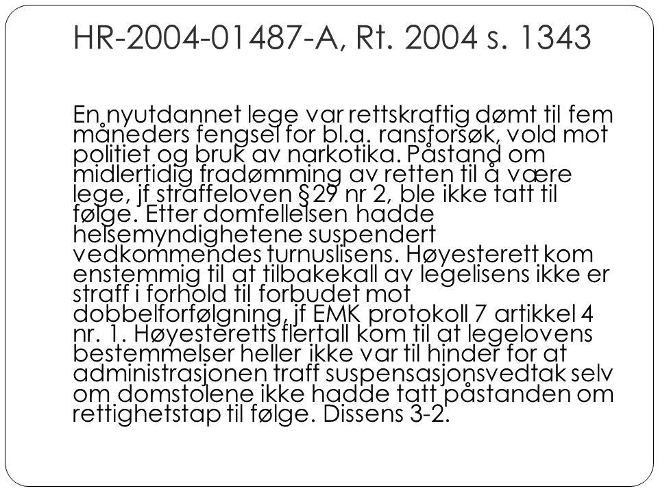 HR-2004-01487-A, Rt. 2004 s. 1343 En nyutdannet lege var rettskraftig dømt til fem måneders fengsel for bl.a. ransforsøk, vold mot politiet og bruk av
