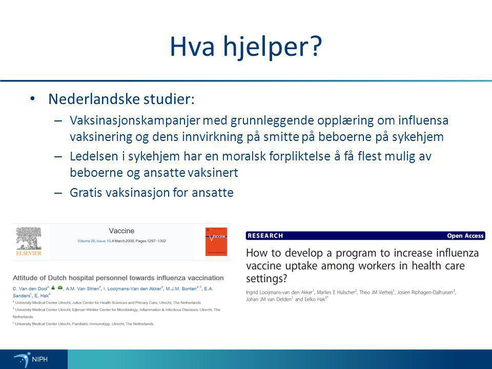 Hva hjelper? Nederlandske studier: – Vaksinasjonskampanjer med grunnleggende opplæring om influensa vaksinering og dens innvirkning på smitte på beboe
