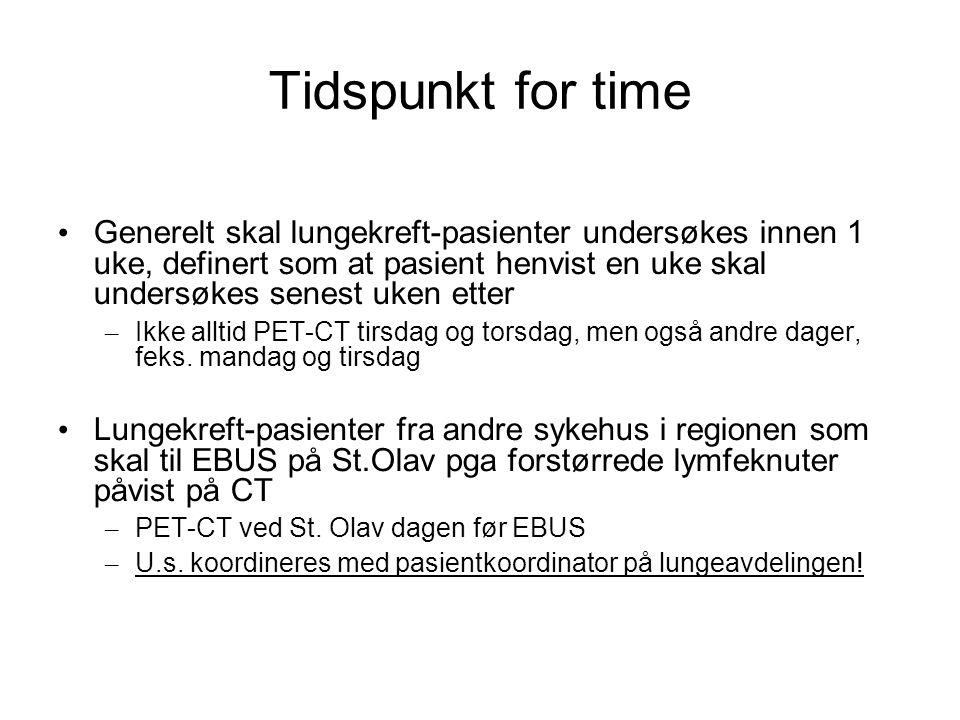 Tidspunkt for time Generelt skal lungekreft-pasienter undersøkes innen 1 uke, definert som at pasient henvist en uke skal undersøkes senest uken etter