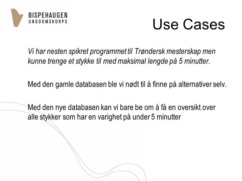 Use Cases Vi har nesten spikret programmet til Trøndersk mesterskap men kunne trenge et stykke til med maksimal lengde på 5 minutter. Med den gamle da