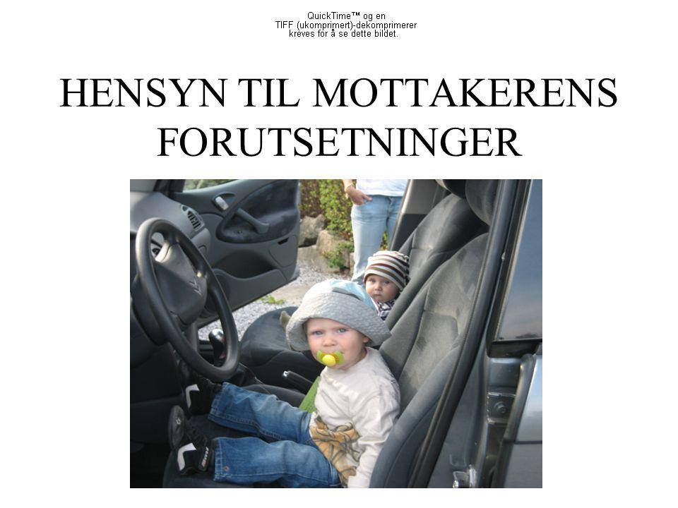 HENSYN TIL MOTTAKERENS FORUTSETNINGER