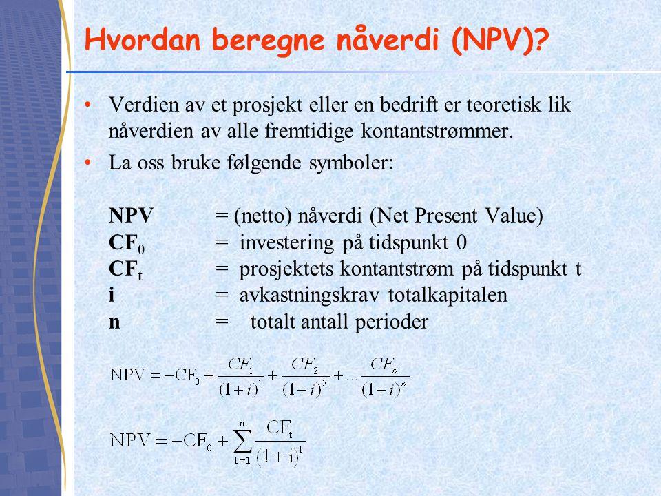 Hvordan beregne nåverdi (NPV)? Verdien av et prosjekt eller en bedrift er teoretisk lik nåverdien av alle fremtidige kontantstrømmer. La oss bruke føl