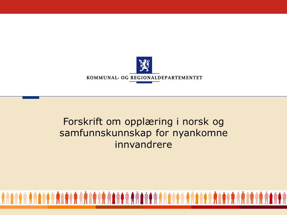 Kommunal- og regionaldepartementet 2 Forskriften har regler om Fritak fra plikt og bortfall av rett til opplæring Opplæring ut over 300 timer Fravær Permisjon Start av opplæringen fra et annet tidspunkt enn hovedregelen