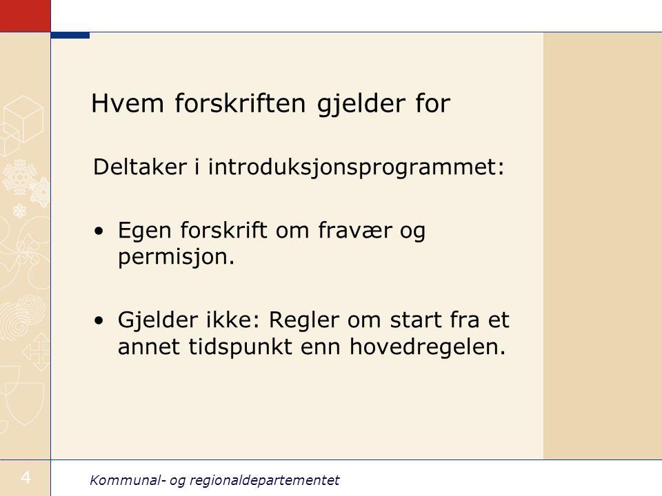 Kommunal- og regionaldepartementet 5 § 3 Fritak – tilstrekkelige kunnskaper Etter søknad fra den nyankomne.