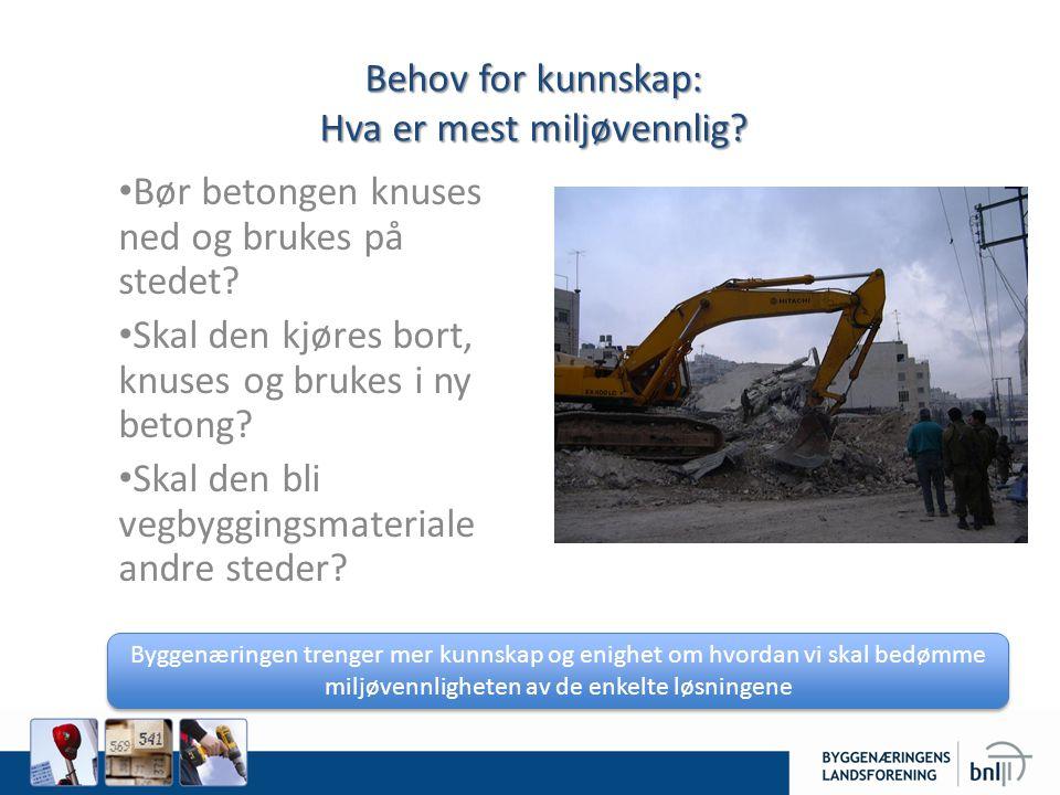 Behov for kunnskap: Hva er mest miljøvennlig. Bør betongen knuses ned og brukes på stedet.