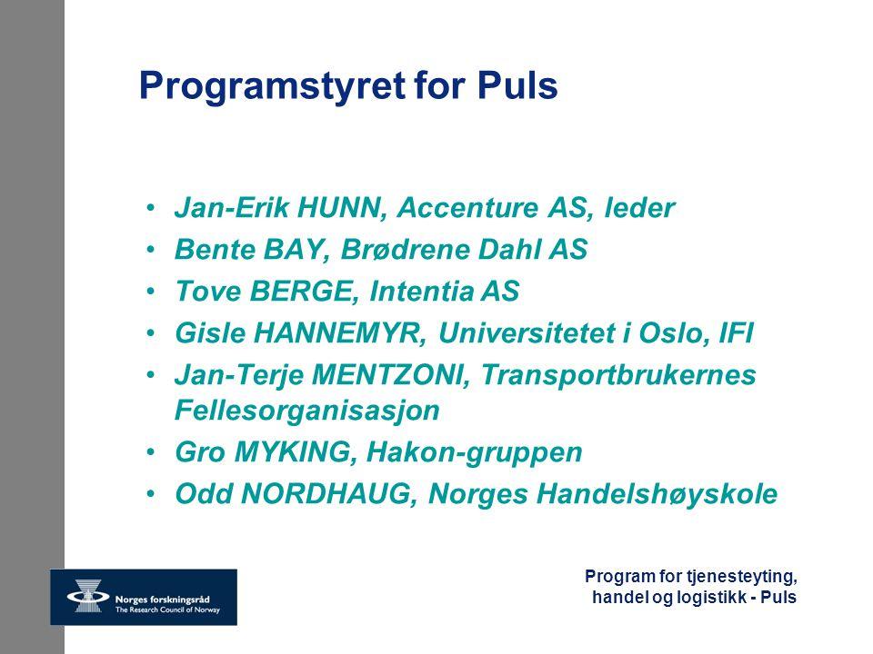 Program for tjenesteyting, handel og logistikk - Puls Programstyret for Puls Jan-Erik HUNN, Accenture AS, leder Bente BAY, Brødrene Dahl AS Tove BERGE
