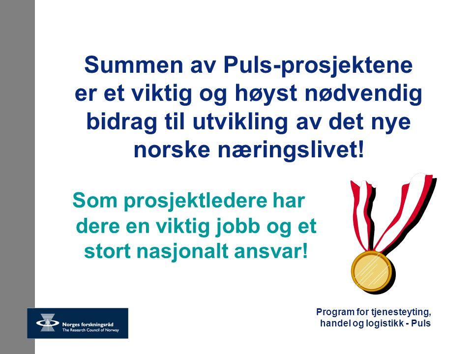 Program for tjenesteyting, handel og logistikk - Puls Puls-programmet: Søknadsbehandling 2002 Mottatt 45 søknader (12 KMB og 33 BIP) Søknadsbeløp ca 80 mill.