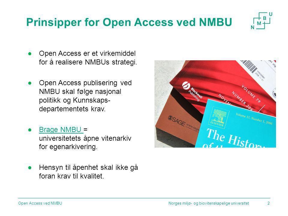●Open Access er et virkemiddel for å realisere NMBUs strategi.