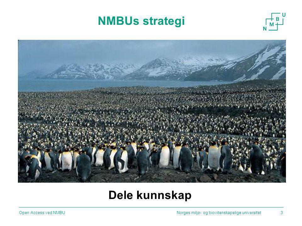 NMBUs strategi Norges miljø- og biovitenskapelige universitetOpen Access ved NMBU3 Dele kunnskap