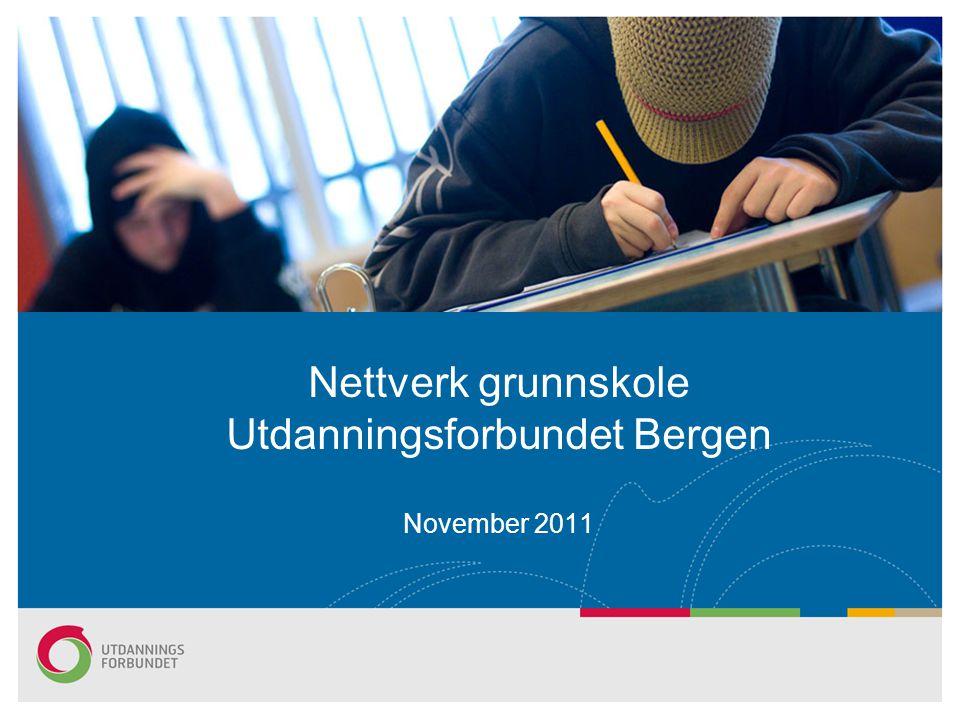Nettverk grunnskole Utdanningsforbundet Bergen November 2011