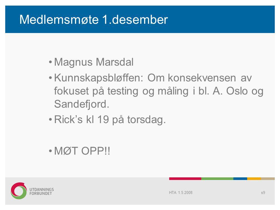 Medlemsmøte 1.desember Magnus Marsdal Kunnskapsbløffen: Om konsekvensen av fokuset på testing og måling i bl. A. Oslo og Sandefjord. Rick's kl 19 på t
