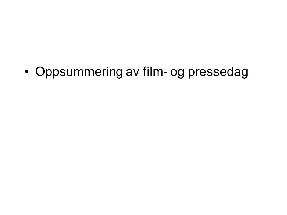 Oppsummering av film- og pressedag