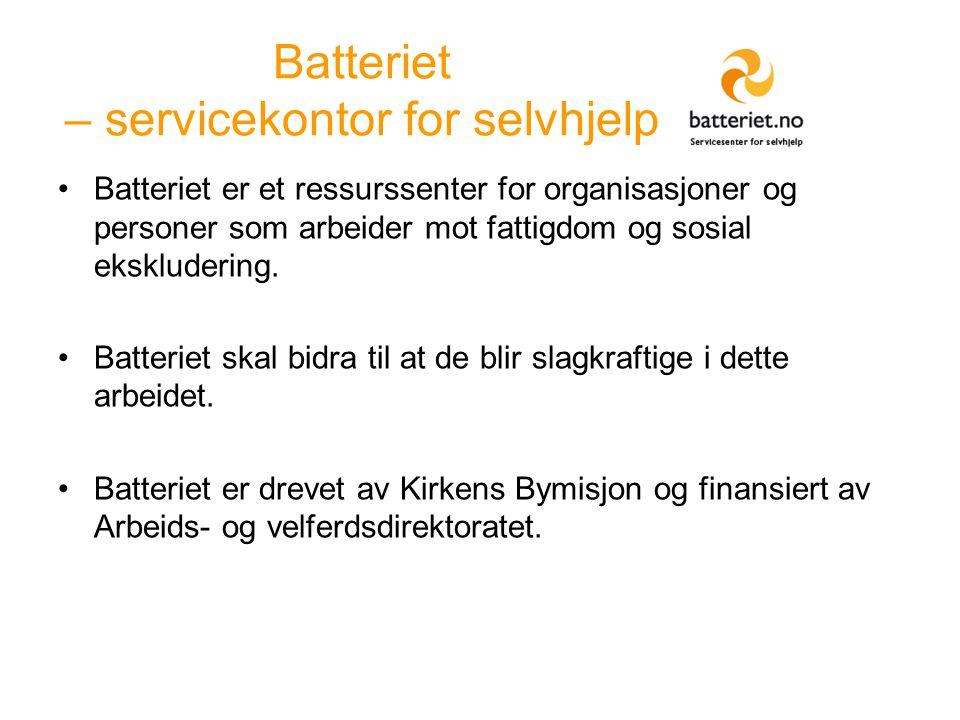 Batteriet – servicekontor for selvhjelp Batteriet er et ressurssenter for organisasjoner og personer som arbeider mot fattigdom og sosial ekskludering.