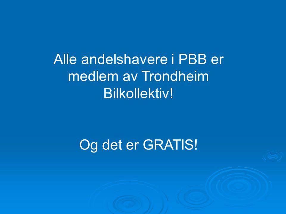 Alle andelshavere i PBB er medlem av Trondheim Bilkollektiv! Og det er GRATIS!