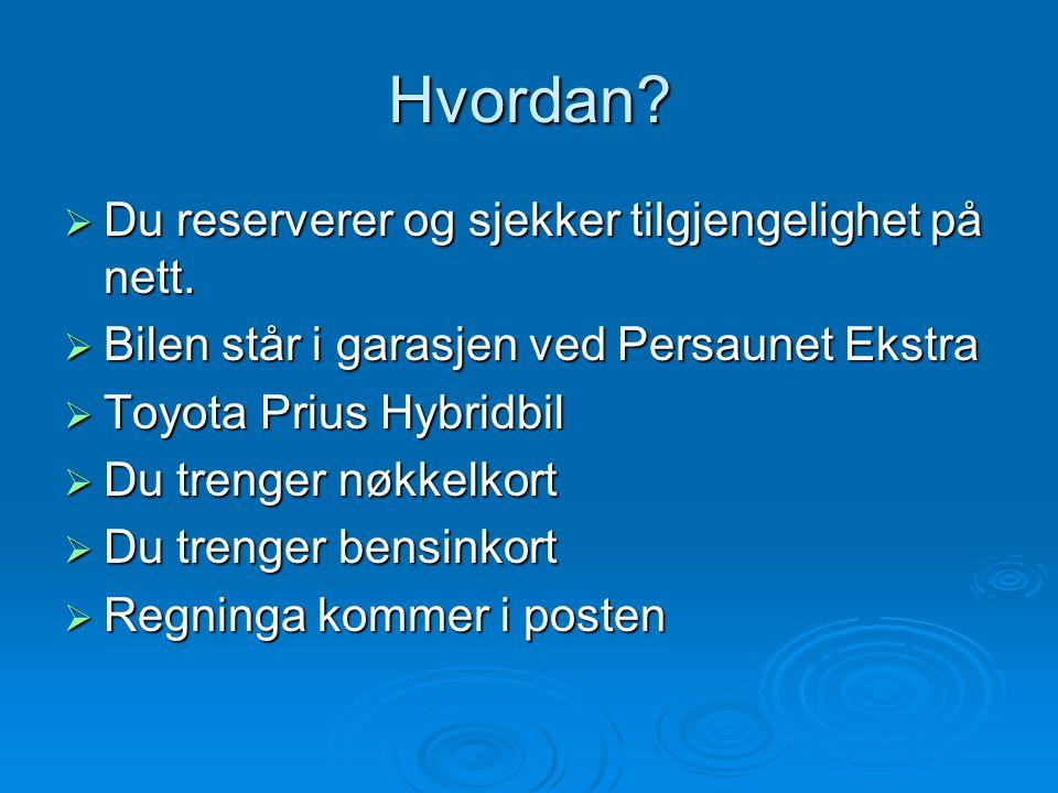 Priseksempler:  Timepris fra kroner 15-35,- avhengig av bilstørrelse  Minimumspris kr.